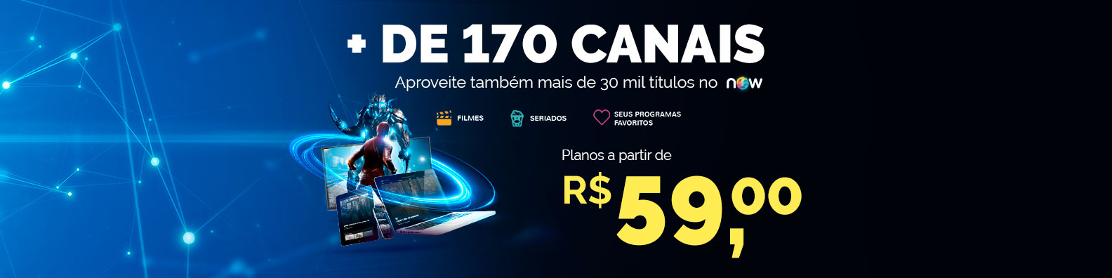 NET LIGHT HD no combo por R$59,90*